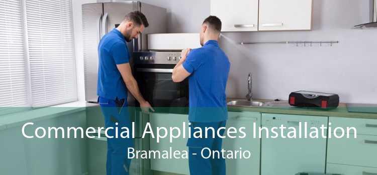 Commercial Appliances Installation Bramalea - Ontario