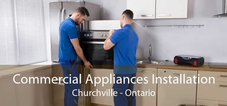 Commercial Appliances Installation Churchville - Ontario