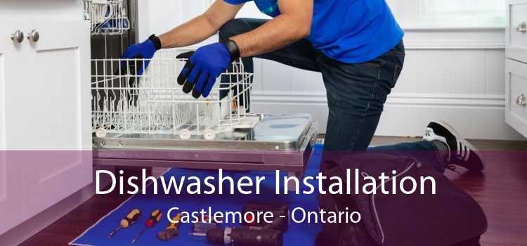 Dishwasher Installation Castlemore - Ontario