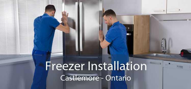 Freezer Installation Castlemore - Ontario