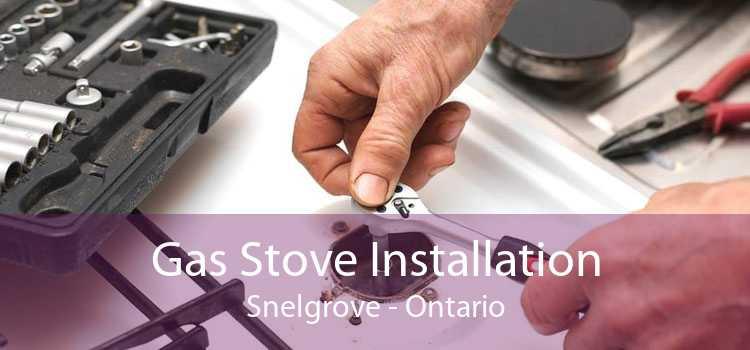 Gas Stove Installation Snelgrove - Ontario