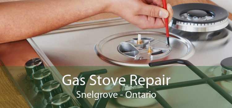 Gas Stove Repair Snelgrove - Ontario