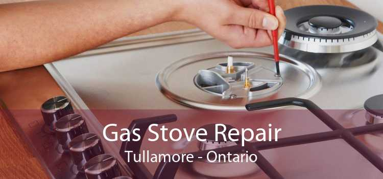 Gas Stove Repair Tullamore - Ontario