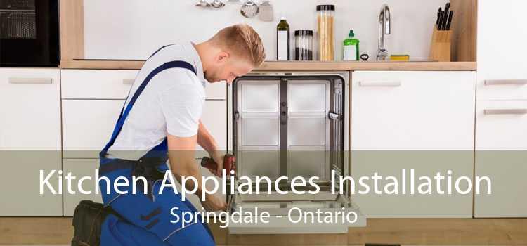 Kitchen Appliances Installation Springdale - Ontario